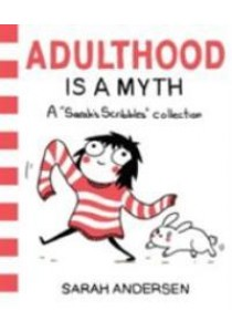 Adulthood is a Myth : A Sarah's Scribbles Collection [9781449474195]