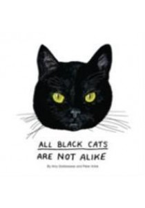 All Black Cats Are Not Alike [9781452158716]