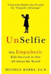 UnSelfie : Why Empathetic Kids Succeed in Our All-About-Me World [9781501110030]