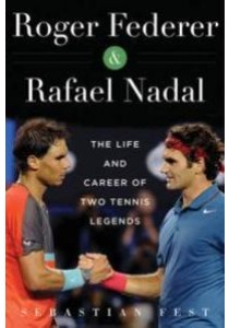 Roger Federer and Rafael Nadal : The Lives and Careers of Two Tennis Legends (Reprint Translation) [9781510710160]