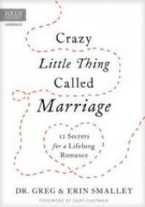 Crazy Little Thing Called Marriage : 12 Secrets for a Lifelong Romance [9781589978508]
