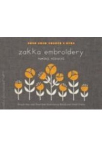 Zakka Embroidery : Simple One- and Two-Color Embroidery Motifs and Small Crafts [9781611803105]