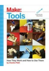 Tools : How They Work and How to Use Them (Make:) [9781680452532]