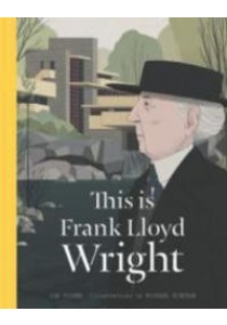 This Is Frank Lloyd Wright [9781780678566]
