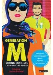 Generation M : Young Muslims Changing the World [9781780769097]