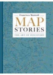 Map Stories : The Art of Discovery [9781781573778]