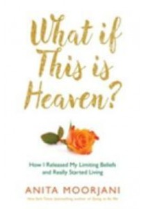 What If This is Heaven? : How I Released My Limiting Beliefs and Really Started Living -- Paperback [9781781801994]