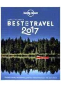 Lonely Planet's the Best in Travel 2017 (Lonely Planet's the Best in Travel) [9781786571151]