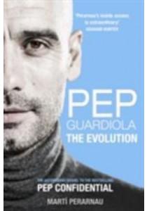 Pep Guardiola : The Evolution -- Paperback [9781909715493]