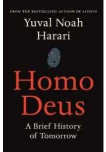 Homo Deus: A Brief History of Tomorrow [9781910701881]