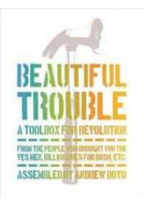 Beautiful Trouble : A Toolbox for Revolution [9781944869090]