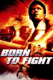 เกิดมาลุย (Born to Fight)
