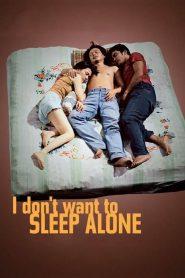 เปลือยหัวใจเหงา (I Don't Want to Sleep Alone)