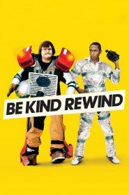 ใครจะว่า…หนังข้าเนี๊ยะแหละเจ๋ง (Be Kind Rewind)