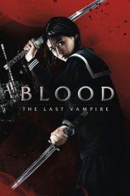 ยัยตัวร้าย สายพันธุ์อมตะ (Blood: The Last Vampire)