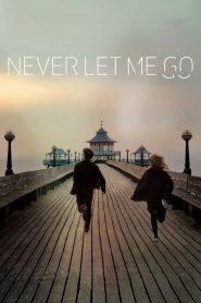 ครั้งหนึ่งของชีวิต ขอรักเธอ (Never Let Me Go)