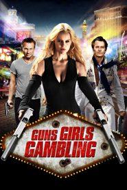 เปรี้ยง ปล้น คนระห่ำ (Guns, Girls and Gambling)
