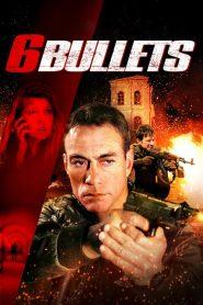 6 นัดจัดตาย (6 Bullets)