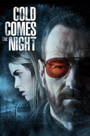 คืนพลิกนรก (Cold Comes the Night)
