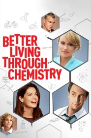 คู่กิ๊กเคมีลงล็อค (Better Living Through Chemistry)