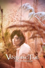 Vanishing Time  A Boy Who Returned