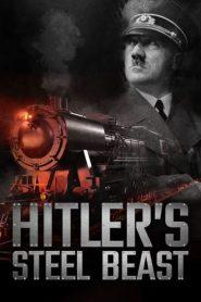สารคดี รถไฟมรณะของฮิตเลอร์ (Hitler's Steel Beast)