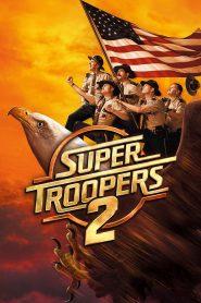 ซุปเปอร์ ทรูปเปอร์ ภาค 2 (Super Troopers 2)