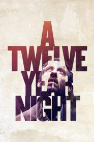 12 ปี ฝันร้ายไม่ลืม (A Twelve Year Night)