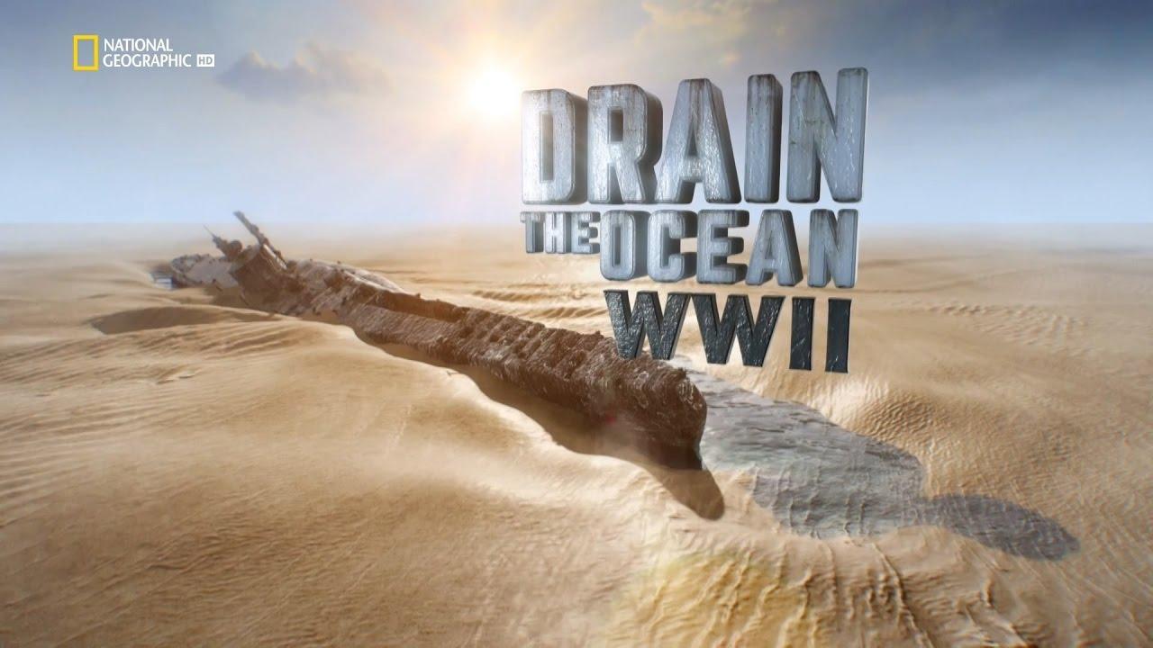 สารคดี Drain The Ocean: WWII
