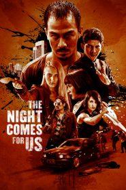 ค่ำคืนแห่งการไล่ล่า (The Night Comes for Us)
