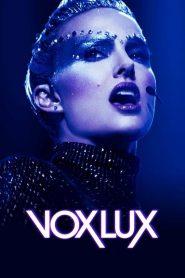 ว็อกซ์ ลักซ์ เกิดมาเพื่อร้องเพลง (Vox Lux)