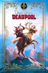 เดดพลู ภาค 2 (Once Upon a Deadpool ฉบับเรท PG13)