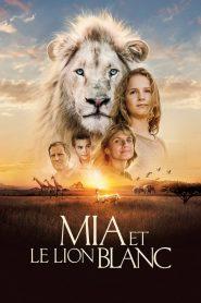 มีอา กับมิตรภาพมหัศจรรย์ (Mia and the White Lion)