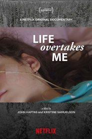 สารคดี ชีวิตที่สิ้นฉัน (Life Overtakes Me)
