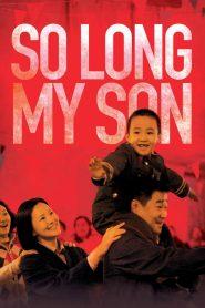 โซ ลอง, มาย ซัน (So Long, My Son)
