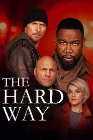 เดอะ ฮาร์ด เวย์ (The Hard Way)