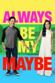 คู่รัก คู่แคล้ว (Always Be My Maybe)
