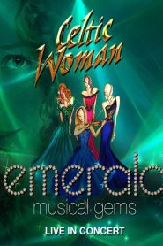 คอนเสิร์ต Celtic Woman: Emerald Musical Gems
