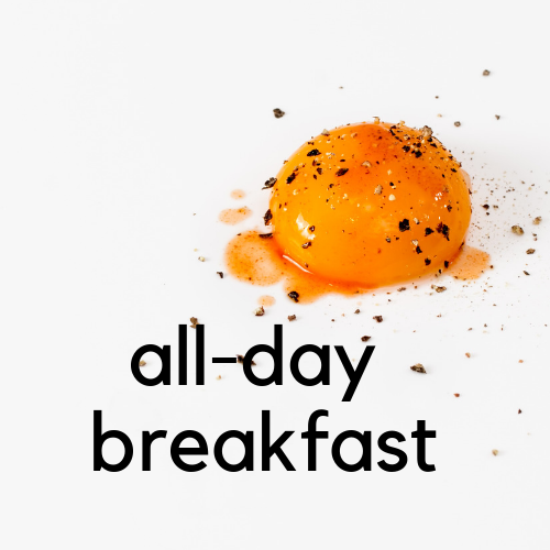 ALL-DAY BREAKFAST