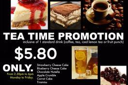 Tea Time Promotion - Mon - Fri (2:30pm - 6:00pm)
