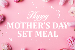 HAPPY MOTHER'S DAY SET MENU
