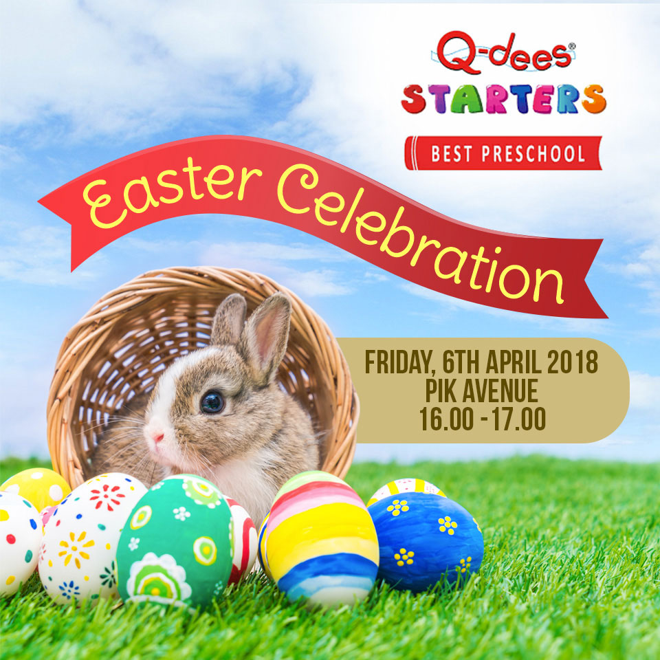 Easter Celebration Q-dees Preschool - PIK