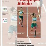 Handbook of Sports Medicine and Science, The Paralympic Athlete