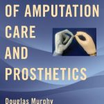 Fundamentals of Amputation Care and Prosthetics