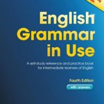 English Grammar in Use: A Self-study Reference and Practice Book for Intermediate Students of English – with Answers