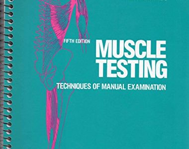 Muscle Testing: Techniques of Manual Examination