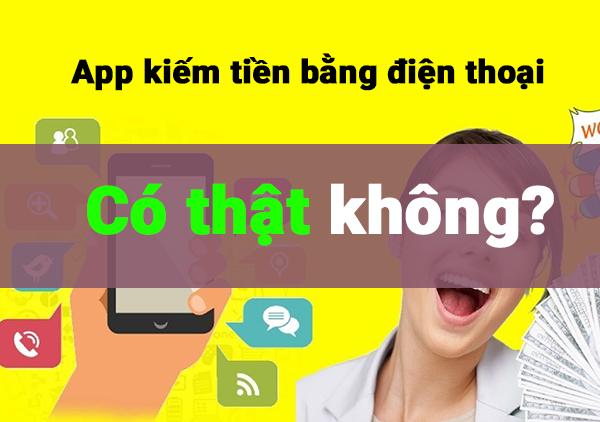 App kiếm tiền trên điện thoại có thật không?