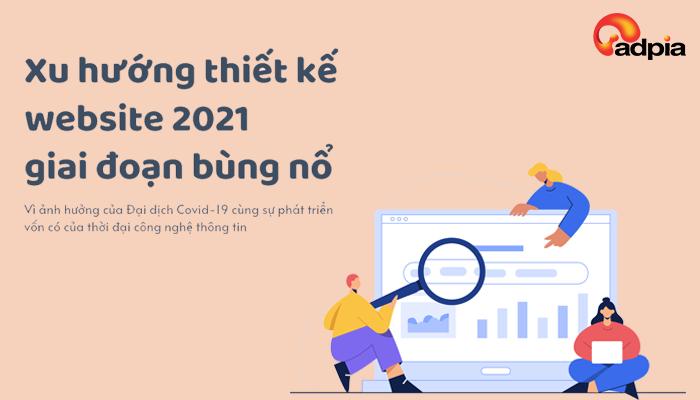 Top 7 Xu Hướng Thiết Kế Website Tối Ưu Hiệu Quả Năm 2021
