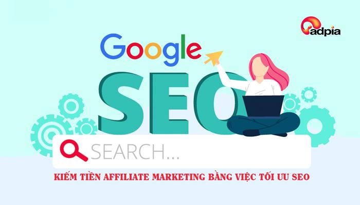 Kiếm tiền affiliate marketing bằng việc tối ưu SEO