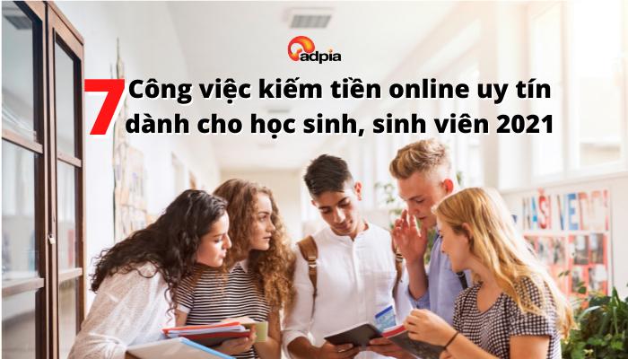 7+ Công việc kiếm tiền online uy tín dành cho học sinh, sinh viên 2021